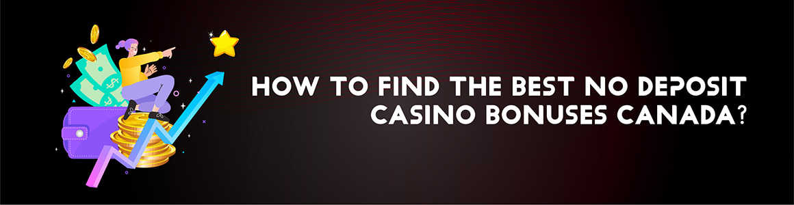 How To Find The Best No Deposit Casino Bonuses