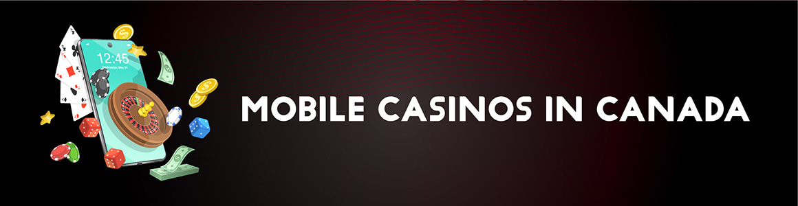 Mobile Casinos for Canadian Players