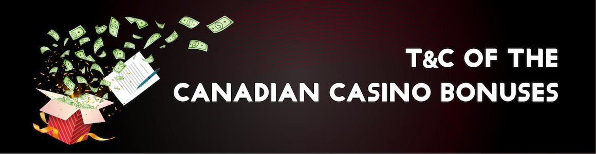 T&C of the Canadian Casino Bonuses
