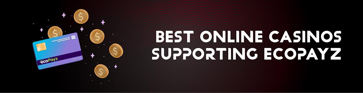 Best Ecopayz Online Casinos