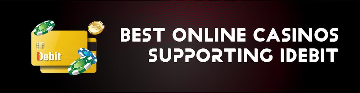 Online Casinos Supporting iDebit