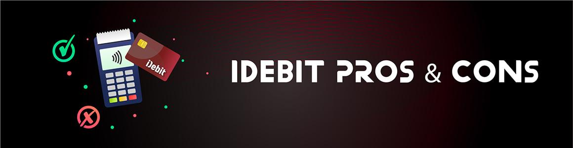 Pros& Cons Using iDebit In Online Casino