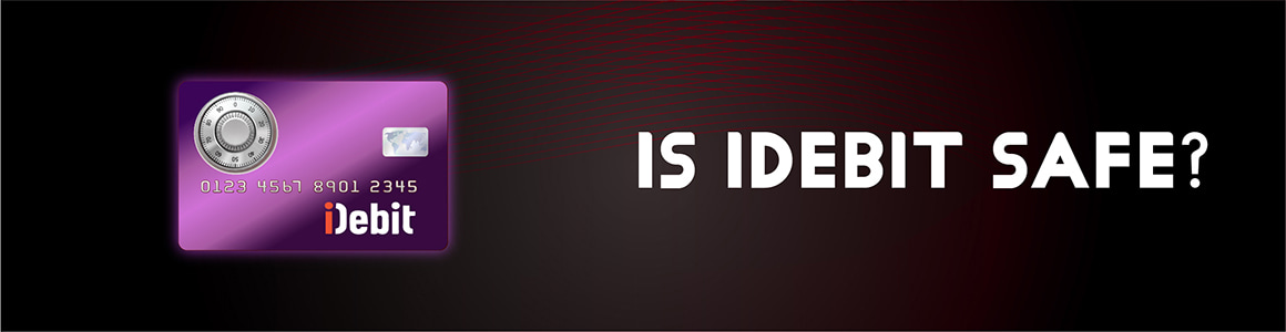 Is iDebit Safe?