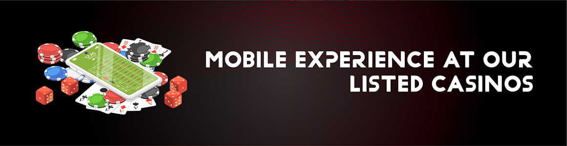 Mobile Experience At Our Listed Casinos