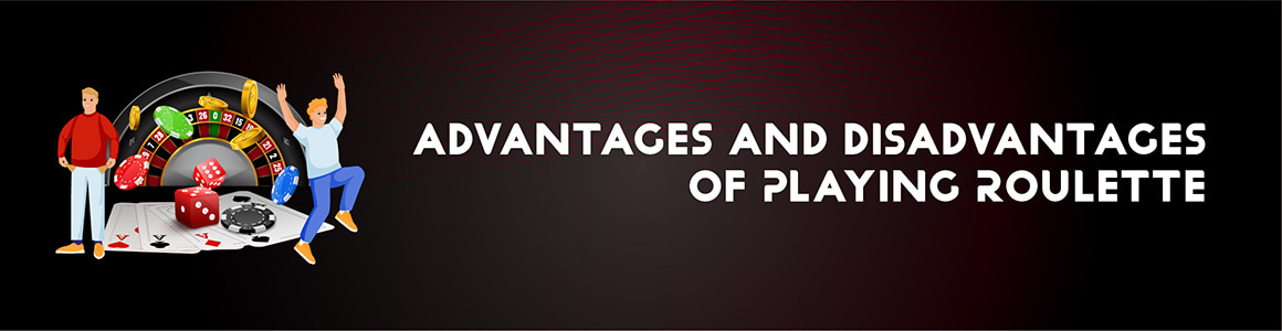 Pros & Cons of Playing Roulette Online For Real Money