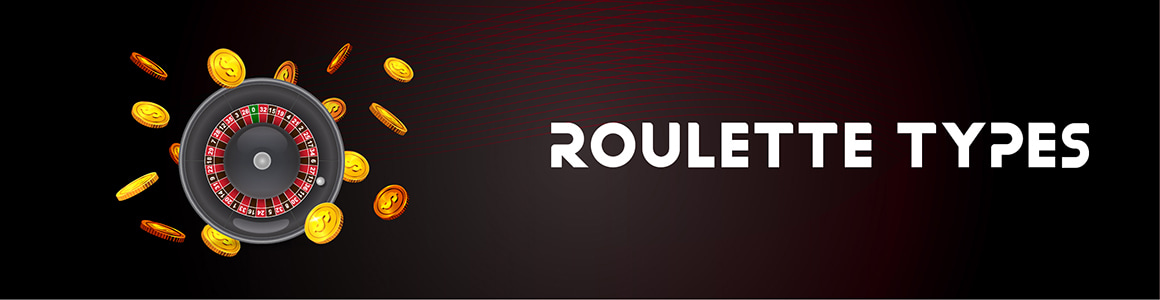 Roulettte Types